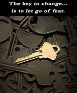 The key to change...is to let go of fear